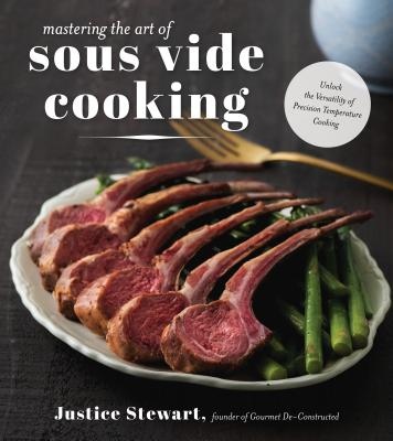 Mastering the Art of Sous Vide: Unlock the Versatility of Precision Temperature Cooking Cover Image