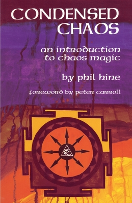Condensed Chaos: An Introduction to Chaos Magic Cover Image