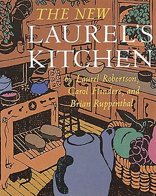 The New Laurel's Kitchen: [A Cookbook] Cover Image