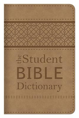 The Student Bible Dictionary: Compact Gift Edition Cover Image