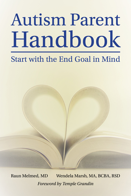 Autism Parent Handbook: Beginning with the End Goal in Mind Cover Image