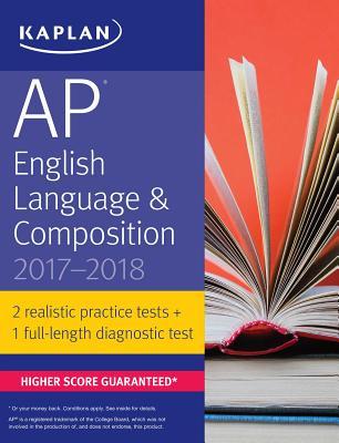 AP English Language & Composition 2017-2018 (Kaplan Test Prep) Cover Image