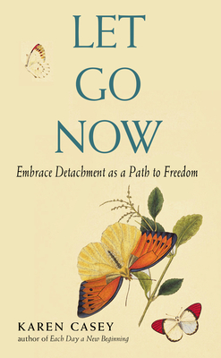 Let Go Now: Embrace Detachment as a Path to Freedom Cover Image