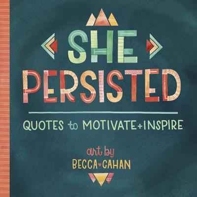 She Persisted: Quotes to Motivate and Inspire Cover Image