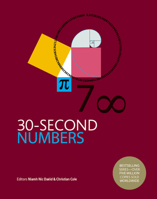 30-Second Numbers: The 50 key topics for understanding numbers and how we use them (30 Second) Cover Image