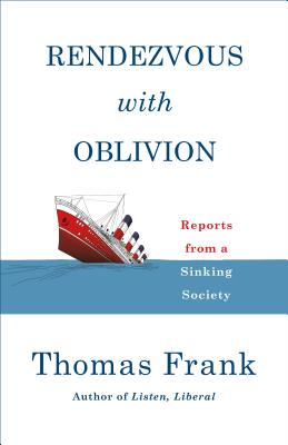 Rendezvous with Oblivion: Reports from a Sinking Society Cover Image