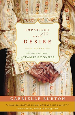 Impatient with Desire: The Lost Journal of Tamsen Donner Cover Image
