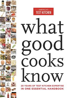 What Good Cooks Know by America's Test Kitchen