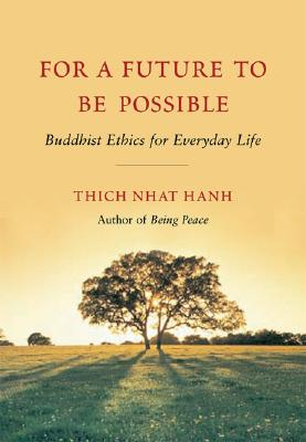 For a Future to Be Possible: Buddhist Ethics for Everyday Life Cover Image