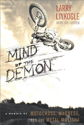 Mind of the Demon: A Memoir of Motocross, Madness, and the Metal Mulisha Cover Image
