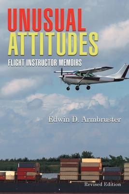 Unusual Attitudes: Flight Instructor Memoirs Cover Image