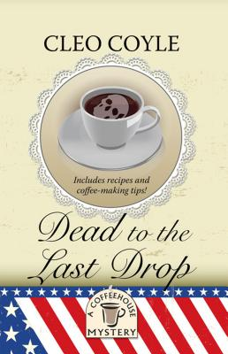 Dead to the Last Drop (Coffeehouse Mystery) Cover Image