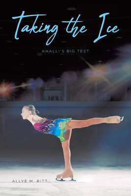 Taking the Ice: Khalli's Big Test Cover Image