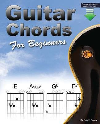Guitar Chords for Beginners: Beginners Guitar Chord Book with Open Chords and More Cover Image