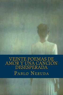 Veinte Poemas de Amor y Una Cancion Desesperada Cover Image