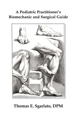 A Podiatric Practitioner's Biomechanic and Surgical Guide Cover Image