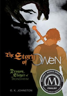 The Story of Owen: Dragon Slayer of Trondheim Cover Image
