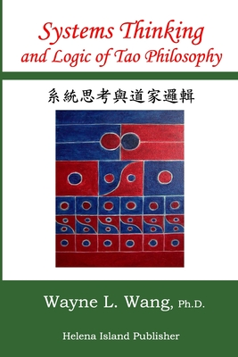 Systems Thinking and Logic of Tao Philosophy: The Principle of Oneness (Searching for Tao #7) Cover Image