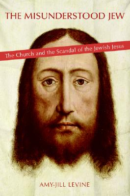 The Misunderstood Jew: The Church and the Scandal of the Jewish Jesus Cover Image