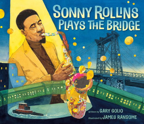SONNY ROLLINS PLAYS THE BRIDGE cover by James ransome