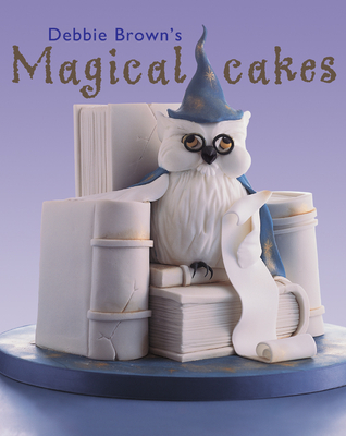 Cover for Debbie Brown's Magical Cakes