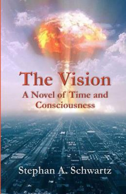 The Vision: A Novel of Time and Consciousness Cover Image