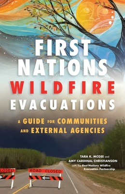 First Nations Wildfire Evacuations: A Guide for Communities and External Agencies Cover Image