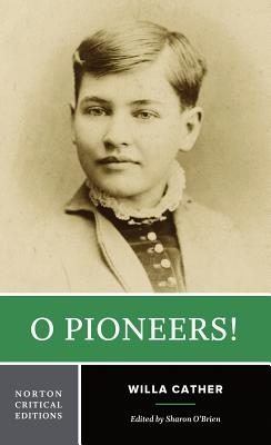 O Pioneers! (Norton Critical Editions) Cover Image