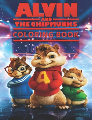 Alvin and The Chipmunks Coloring Book: A Super Cute coloring book for kids and fans - 50+ High Premium Pages Cover Image