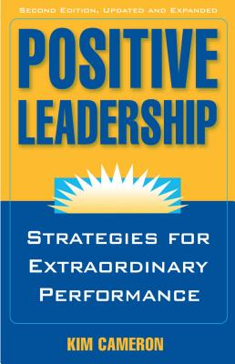 Positive Leadership: Strategies for Extraordinary Performance Cover Image