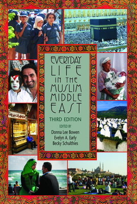 Everyday Life in the Muslim Middle East (Middle East Studies) Cover Image