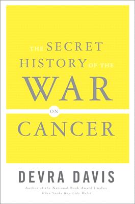 The Secret History of the War on Cancer Cover