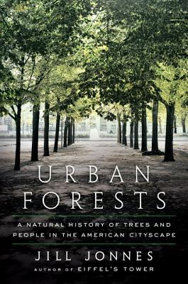 Urban Forests: A Natural History of Trees and People in the American Cityscape Cover Image