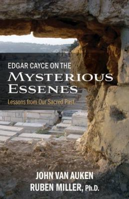 Edgar Cayce on the Mysterious Essenes: Lessons from Our Sacred Past Cover Image