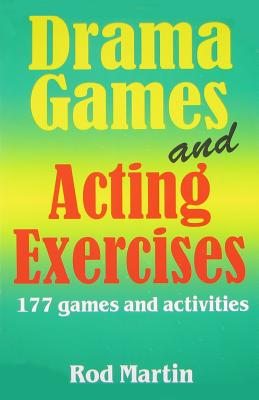 Drama Games and Acting Exercises: 177 Games and Activities Cover Image