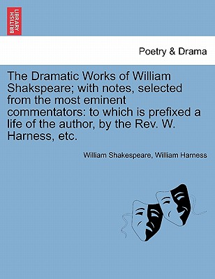 Cover for The Dramatic Works of William Shakspeare; With Notes, Selected from the Most Eminent Commentators
