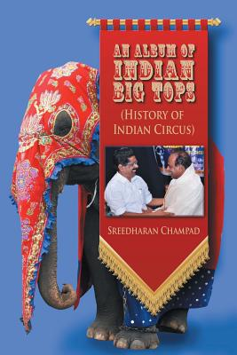 An Album of Indian Big Tops: (History of Indian Circus) Cover Image