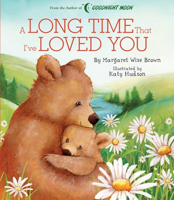 Cover for A Long Time that I've Loved You (Margaret Wise Brown Classics)