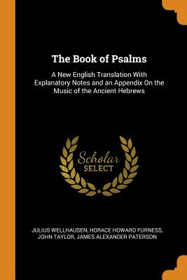 The Book of Psalms: A New English Translation with Explanatory Notes and an Appendix on the Music of the Ancient Hebrews Cover Image