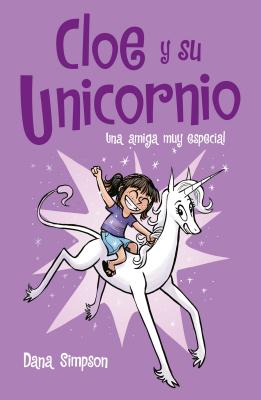 Una amiga muy especial / Phoebe and Her Unicorn (CLOE Y SU UNICORNIO) Cover Image