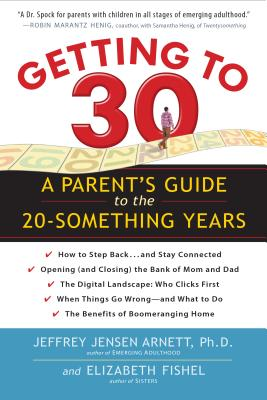 Getting to 30: A Parent's Guide to the 20-Something Years Cover Image