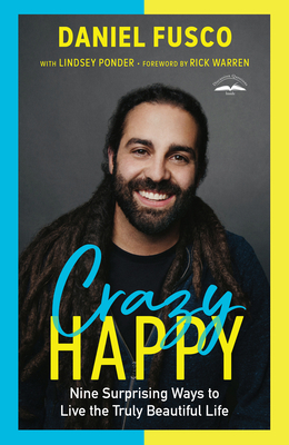 Crazy Happy: Nine Surprising Ways to Live the Truly Beautiful Life Cover Image