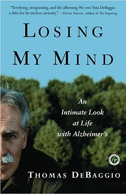 Losing My Mind: An Intimate Look at Life with Alzheimer's Cover Image