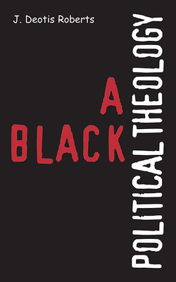 A Black Political Theology Cover Image