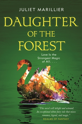Daughter of the Forest: Book One of the Sevenwaters Trilogy Cover Image