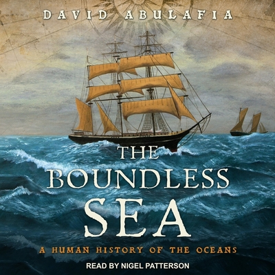 The Boundless Sea Lib/E: A Human History of the Oceans Cover Image