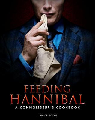 Feeding Hannibal: A Connoisseur's Cookbook Cover Image