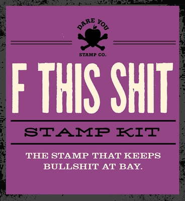 F This Shit Stamp Kit (Dare You Stamp Company #7) Cover Image