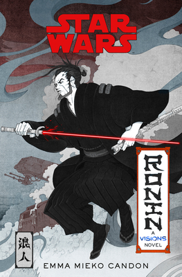 Star Wars Visions: Ronin: A Visions Novel (Inspired by The Duel) Cover Image