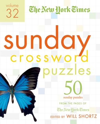 The New York Times Sunday Crossword Puzzles Volume 32: 50 Sunday Puzzles from the Pages of The New York Times Cover Image